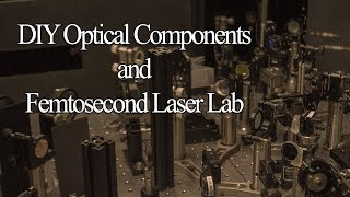 DIY Cheap Optical Table Parts and Femtosecond Laser Lab