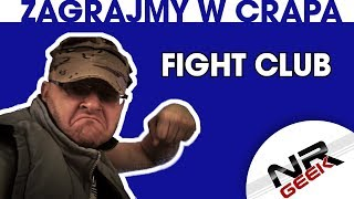 Zagrajmy w crapa #96 - Fight Club  #crap #zagrajmywcrapa