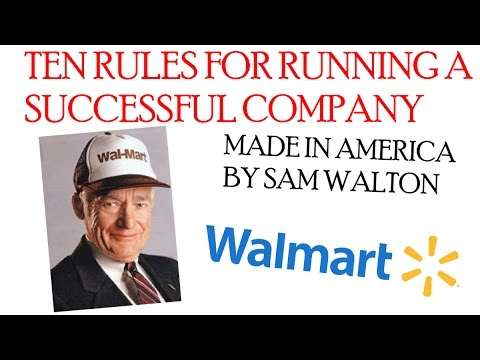 TEN RULES FOR RUNNING A SUCCESSFUL COMPANY- MADE IN AMERICA BY SAM WALTON