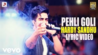Hardy Sandhu - Pehli Goli | This Is Hardy Sandhu | Lyric Video
