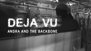 Download lagu ANDRA AND THE BACKBONE DEJA VU MP3