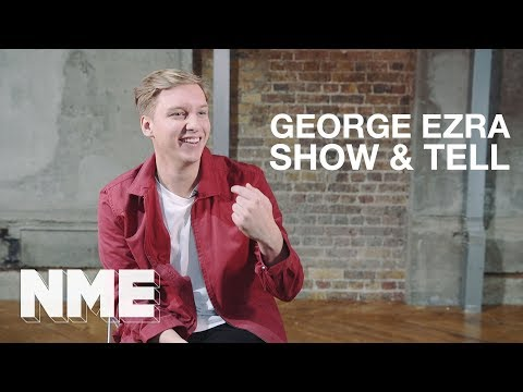 George Ezra | Show & Tell