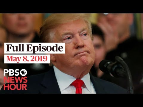 PBS NewsHour full episode May 8, 2019
