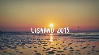 ✈ Lignano 2015 - Italy | NV