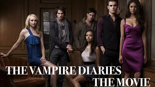 The Vampire Diaries The Movie Trailer Summer 2019
