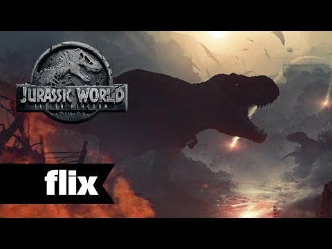 Jurassic World 2 - Characters & Story Unveiled - Flix Movies (2018)