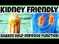 Delicious KIDNEY FRIENDLY Shakes to Drink to IMPROVE FUNCTION and Detox Kidney NATURALLY