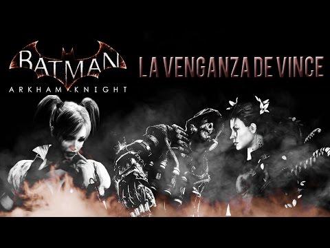 Loquendo - Batman Arkham Knight: La Venganza De Vince
