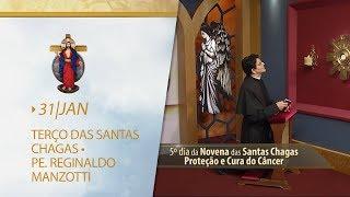 Terço das Santas Chagas | Padre Reginaldo Manzotti | 31 de Janeiro de 2019