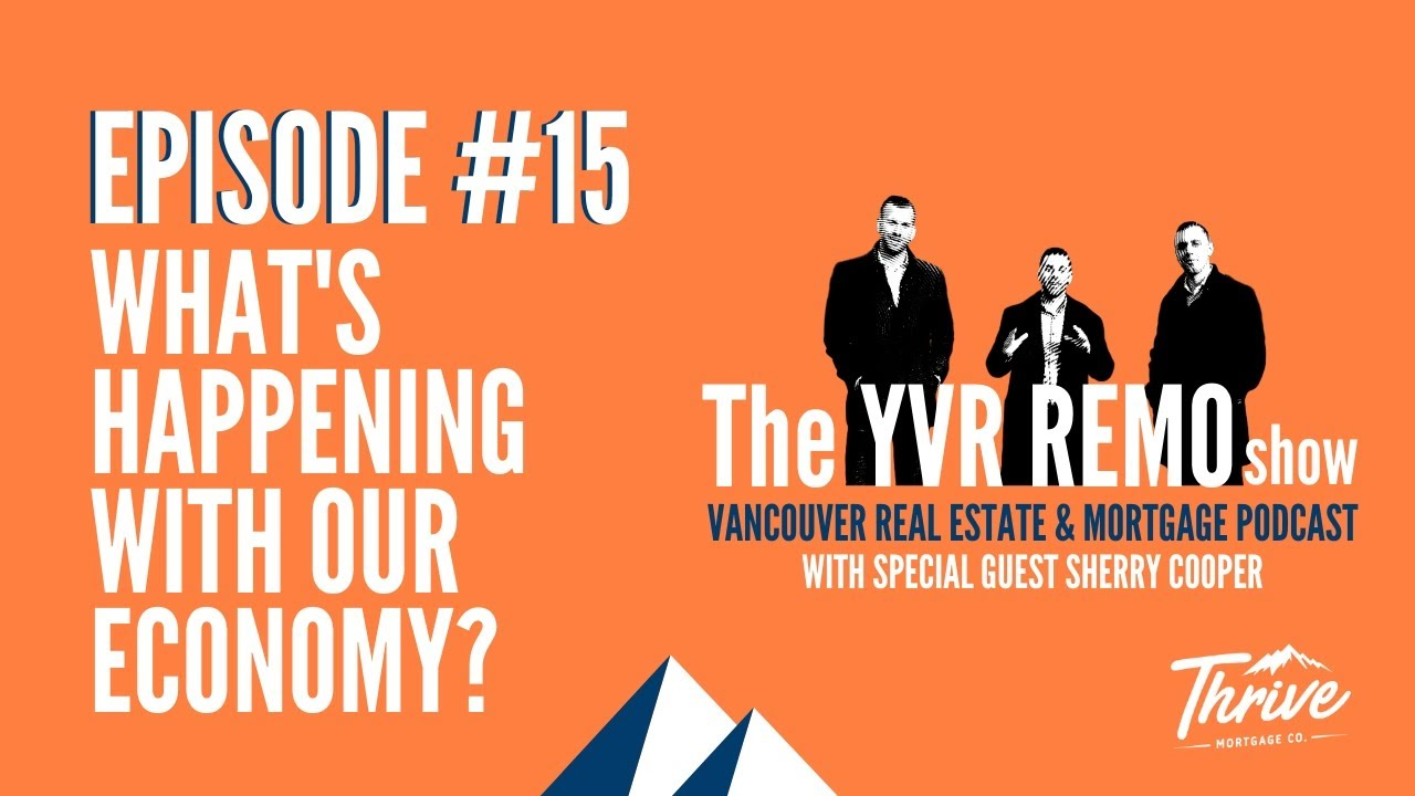 YVR REMO Show Episode 15 - WHAT's HAPPENING WITH OUR ECONOMY w/ special guest DR. SHERRY COOPER