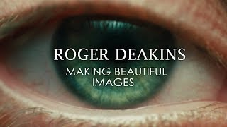 Roger Deakins: Making Beautiful Images