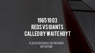 1965 10 03 Reds vs Giants Called by Waite Hoyt Final Radio Broadcast