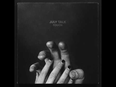 July Talk  -  Picturing Love