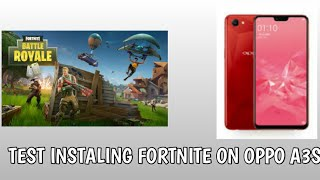 Test Instal Fortnite On Oppo A3s | Step by Step Instalation Fortnite Without Play Store