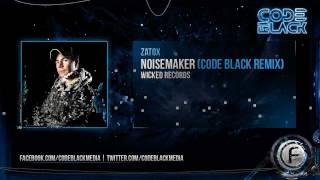 Zatox - Noisemaker (Code Black Remix) (Official Preview)