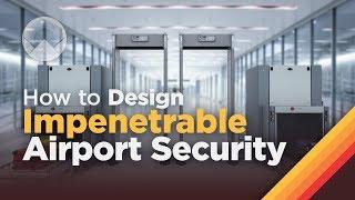 Wie Design Undurchdringliche Flughafen-Sicherheit