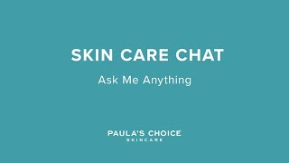 Skin Care Chat With Bryan: Ask Me Anything