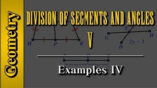 Geometry: Division of Segments and Angles (Level 5 of 8)   Examples IV
