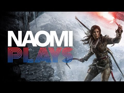 Naomi Plays Rise of the Tomb Raider as Lara Croft - IGN Plays Live