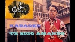 TE SIGO AMANDO KARAOKE ORIGINAL JUAN GABRIEL COROS ORIGINALES