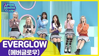 After School Club EVERGLOW 에버글로우 the Hot Rookies of 2019 _ Full Episode Ep 385