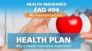 Why is health insurance important? | FAQ #04