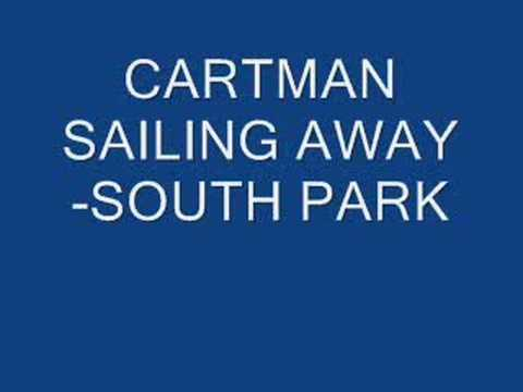 CARTMAN SAILING AWAY SOUTH PARK