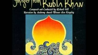 Images from Kubla Khan composed by Richard Hill Narrated Ben Kingsley -Samuel Taylor Coleridge