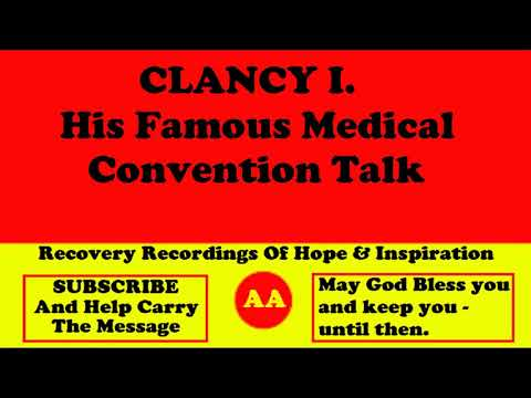 AA Speaker Clancy I. His Famous Medical Convention Talk About Alcoholism