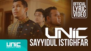 [4.33 MB] UNIC - SAYYIDUL ISTIGHFAR (OFFICIAL LYRIC VIDEO) ᴴᴰ