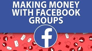 How To Make Money With Facebook Groups | Dreamcloud Academy
