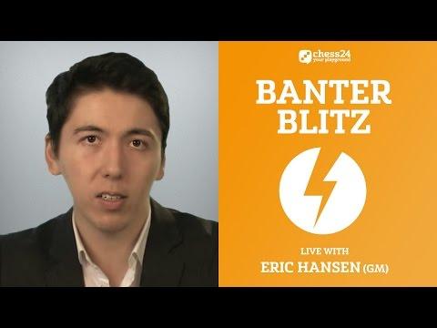 Banter Blitz with GM Eric Hansen (Chessbrah), November 17, 2016