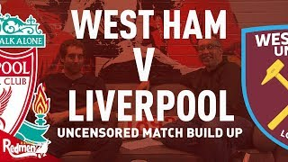 West Ham v Liverpool | Uncensored Match Build Up