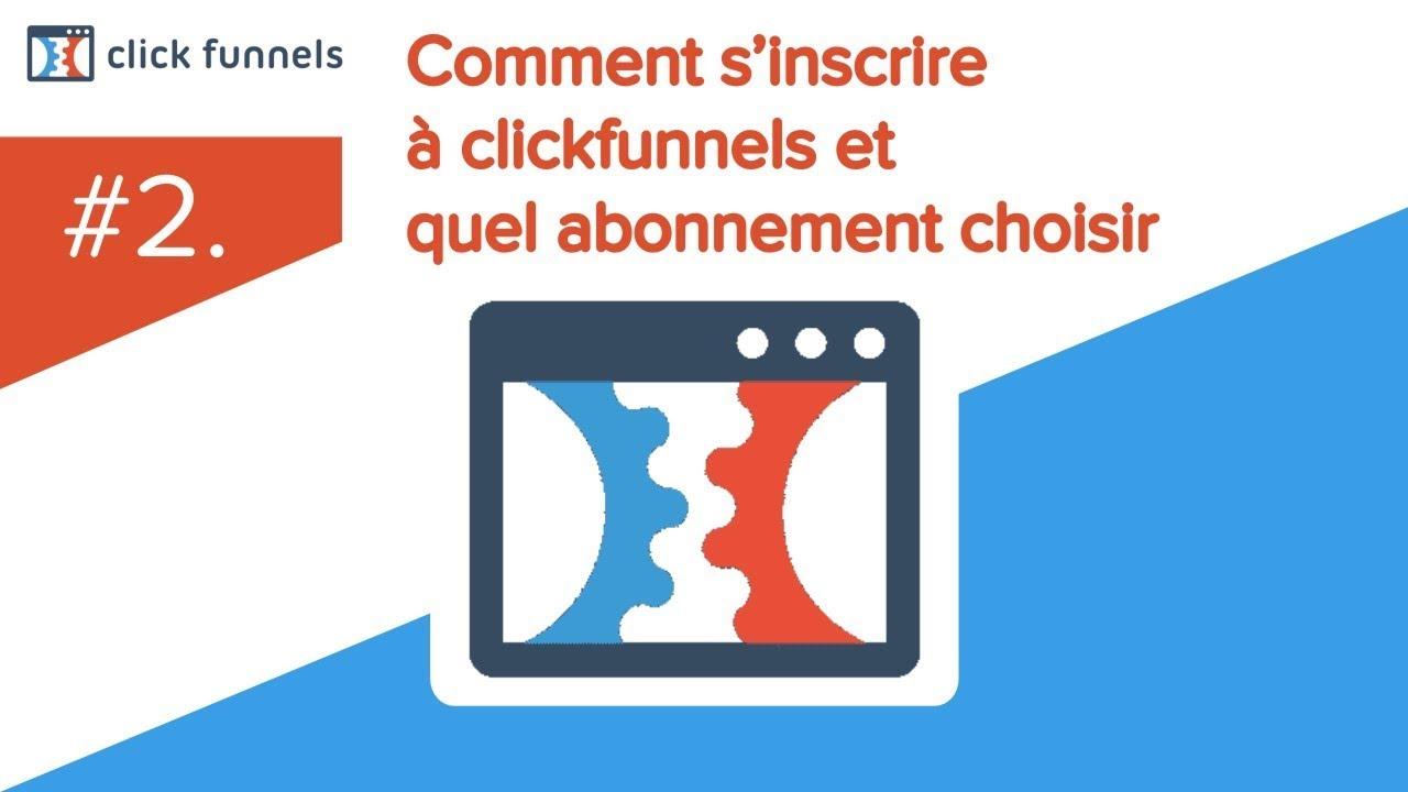 2. Comment s'inscrire à Clickfunnels et quel abonnement choisir