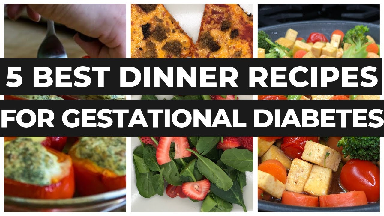 Gestational Diabetes Recipes Dinner Meal Plan For Good Blood Sugar Levels By A Dietitian Youtube