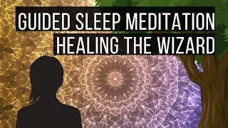 Healing The Wizard 😴 LONG SLEEP STORY FOR GROWNUPS 💤 Reduce Stress, Anxiety & Worry