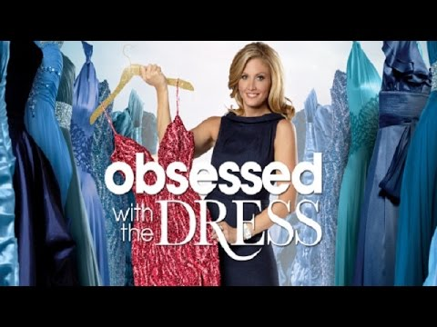 Obsessed with the Dress – Season 1 Episode 4 – Full Episodes