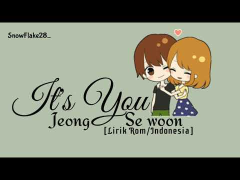 Jeong Sewoon (정세운) – It's You Sub INDO'[Lirik Rom/indo] Lirik Indonesia