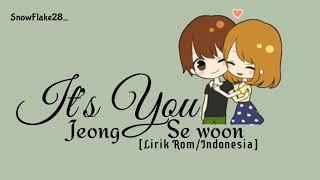 Jeong Sewoon (정세운) – It's YouSub INDO'[Lirik Rom/indo] Lirik Indonesia