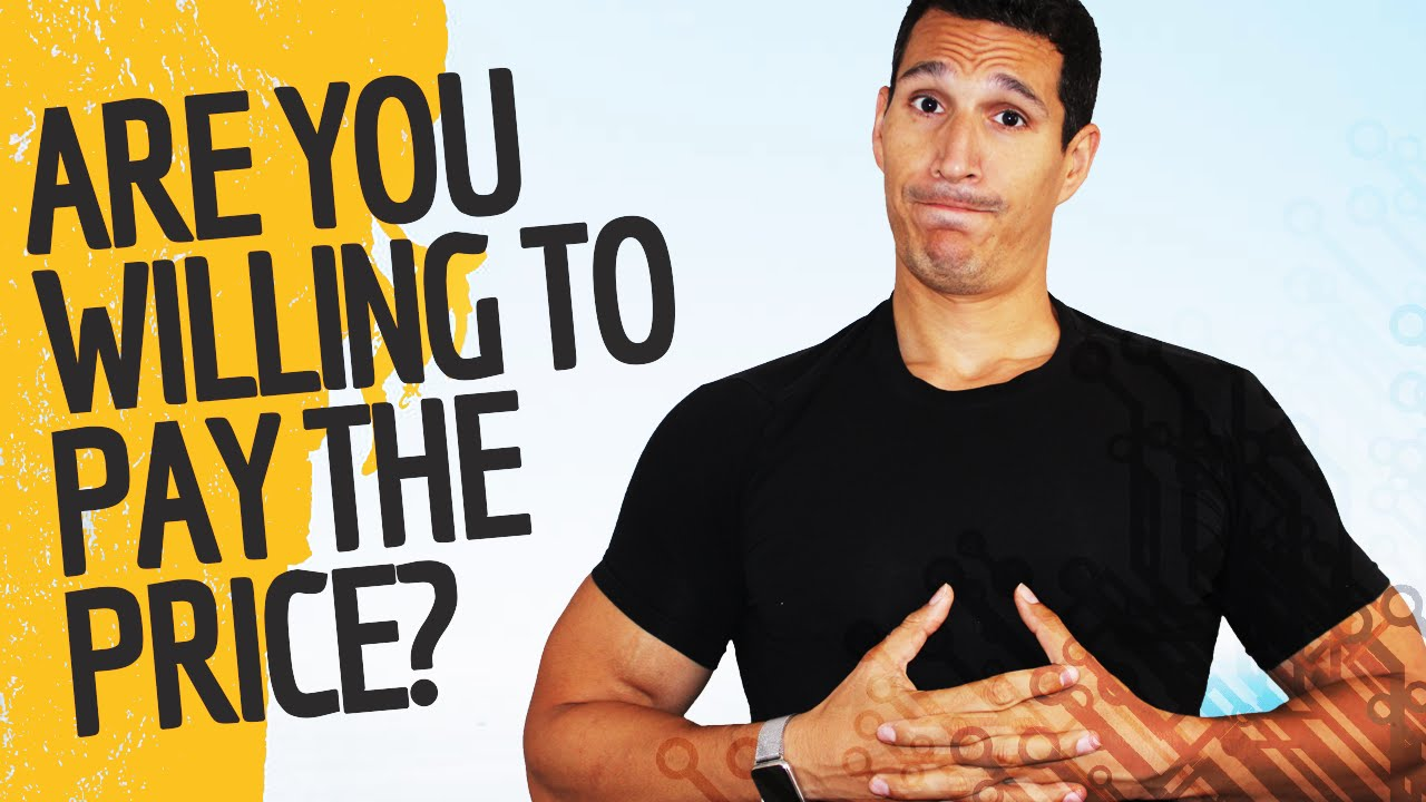 Are You Willing To Pay The Price? - YouTube