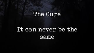 The Cure - It Can Never Be The Same (Subtitulada - Español)
