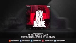 Ar-Ab - Say My Name [Instrumental] (Prod. By LA Beats) + DL via @Hipstrumentals