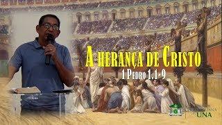 A herança de Cristo - Pb. Antonio Sousa