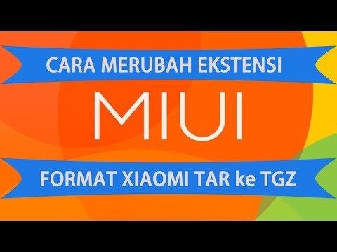 cara-merubah-format-ekstensi-rom-xiaomi-dari-tar-ke-tgz