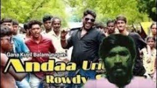 #Andaa Uruti song / remix /pudhupettai dhanush-Gana /Balamurugan- song.