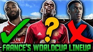FRANCE'S World Cup Predicted Lineup & Squad! How Will France Lineup At FIFA World Cup 2018 ft Pogba