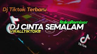 DJ CINTA SEMALAM (Raka Remixer Remix)