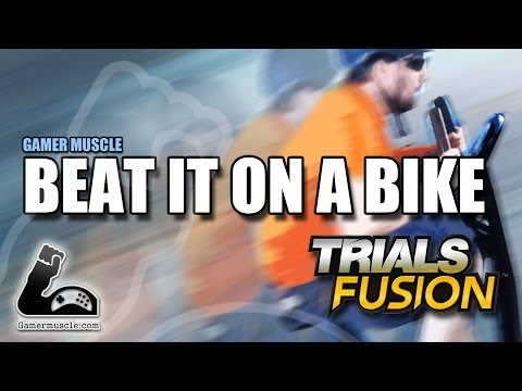 BEAT IT ON A BIKE - TRIALS FUSION