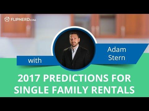 2017 Predictions for Single Family Rentals - Adam Stern