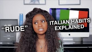 """RUDE"" ITALIAN HABITS EXPLAINED"